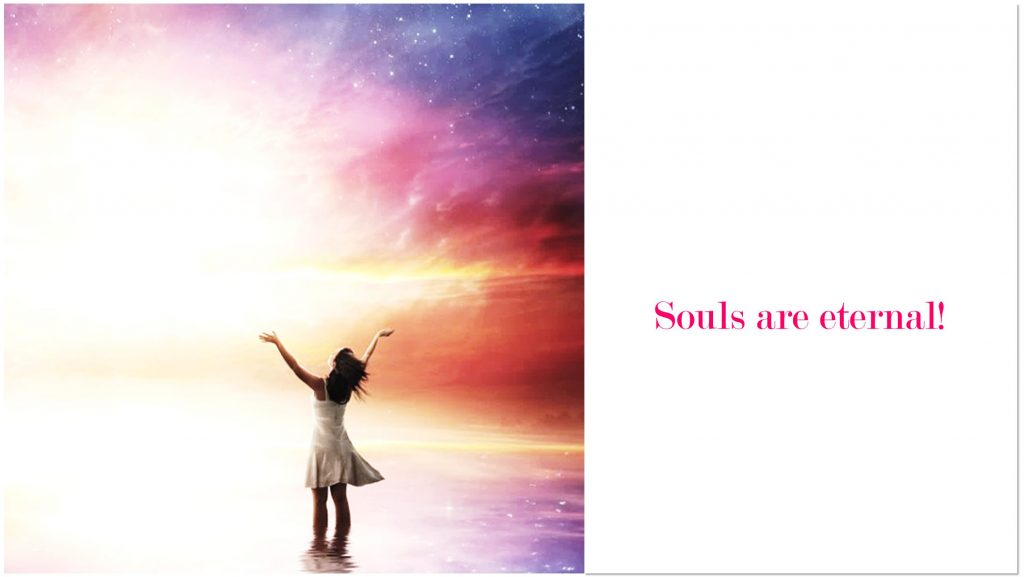 Souls are eternal